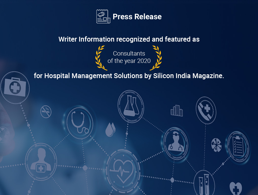 Writer Information featured in 'Consultants of the year 2020' for Hospital Management Solutions by Silicon India Magazine.